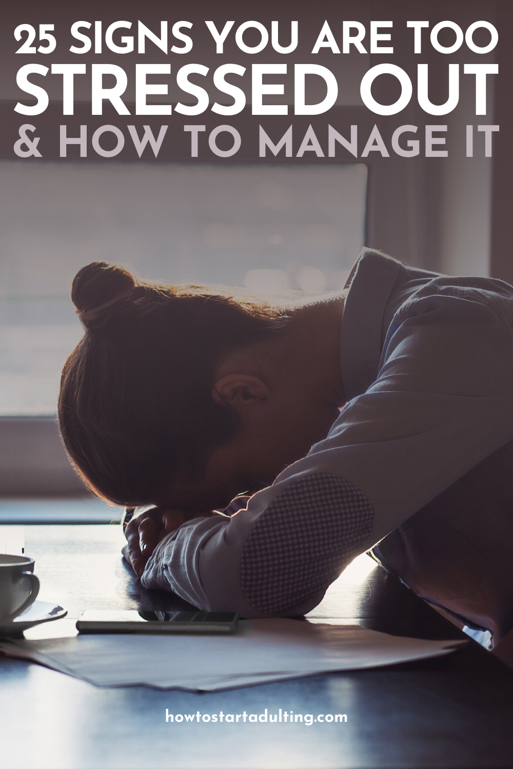 25 Signs You Are Way Too Stressed Out (And How To Manage It) #stress #stressedout #stressmanagement #selfcare