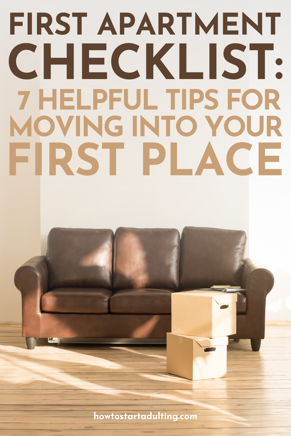 First Apartment Checklist_ 7 Tips For Moving Into Your First Place #adulting #movingtips #movein #moveout #movingout #firstapartment #movingchecklist