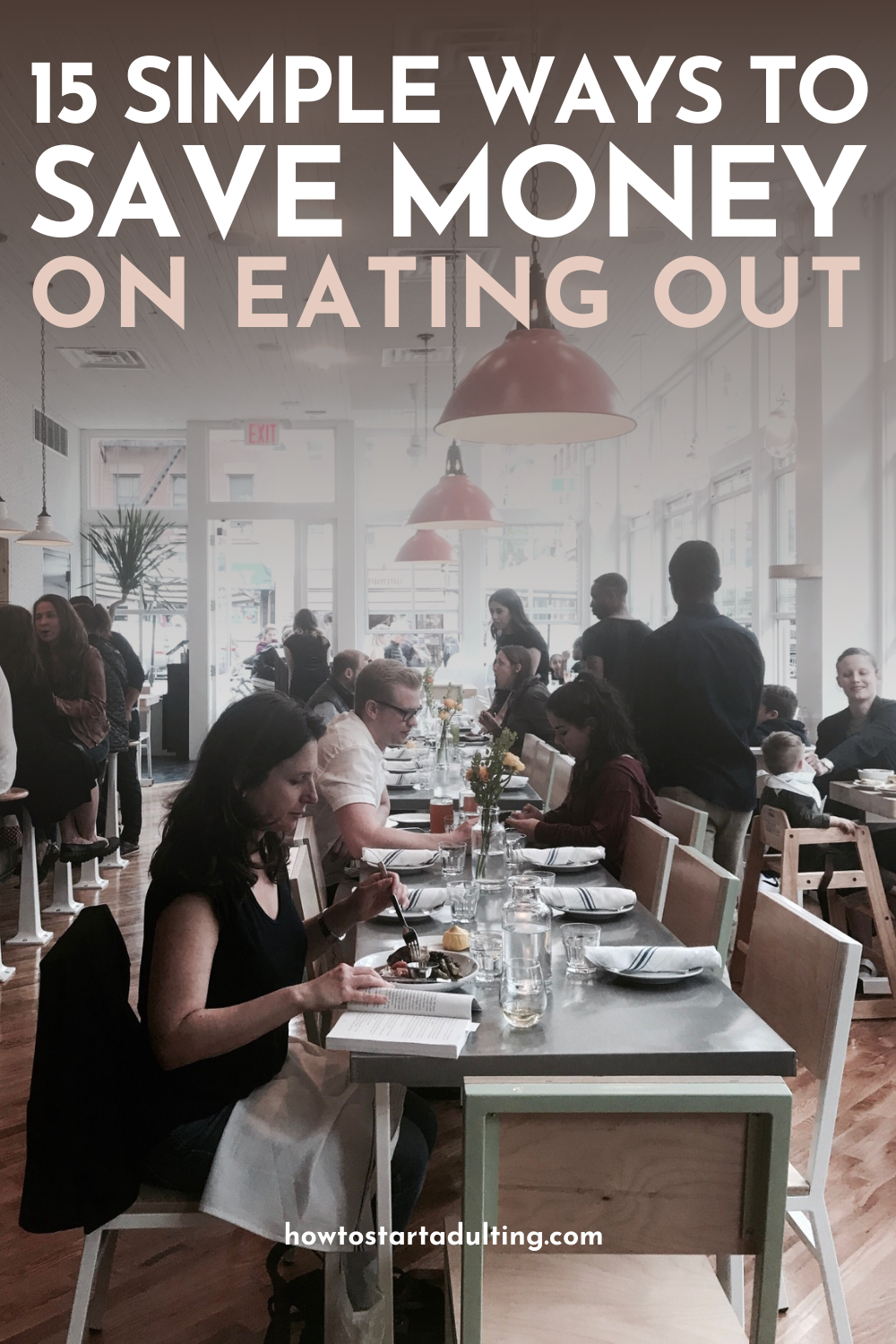 15 Simple Ways To Save Money When Eating Out, Tips for eating out on a budget