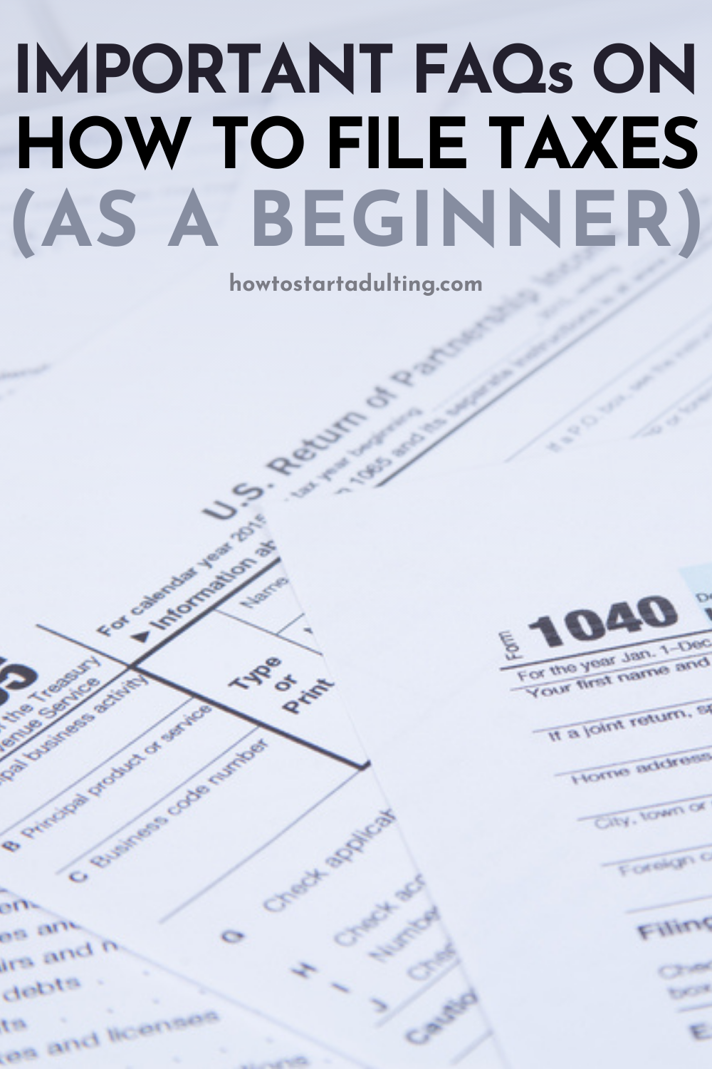 The FAQs On How To File Taxes As A Beginner, Tips on filing taxes for the first time