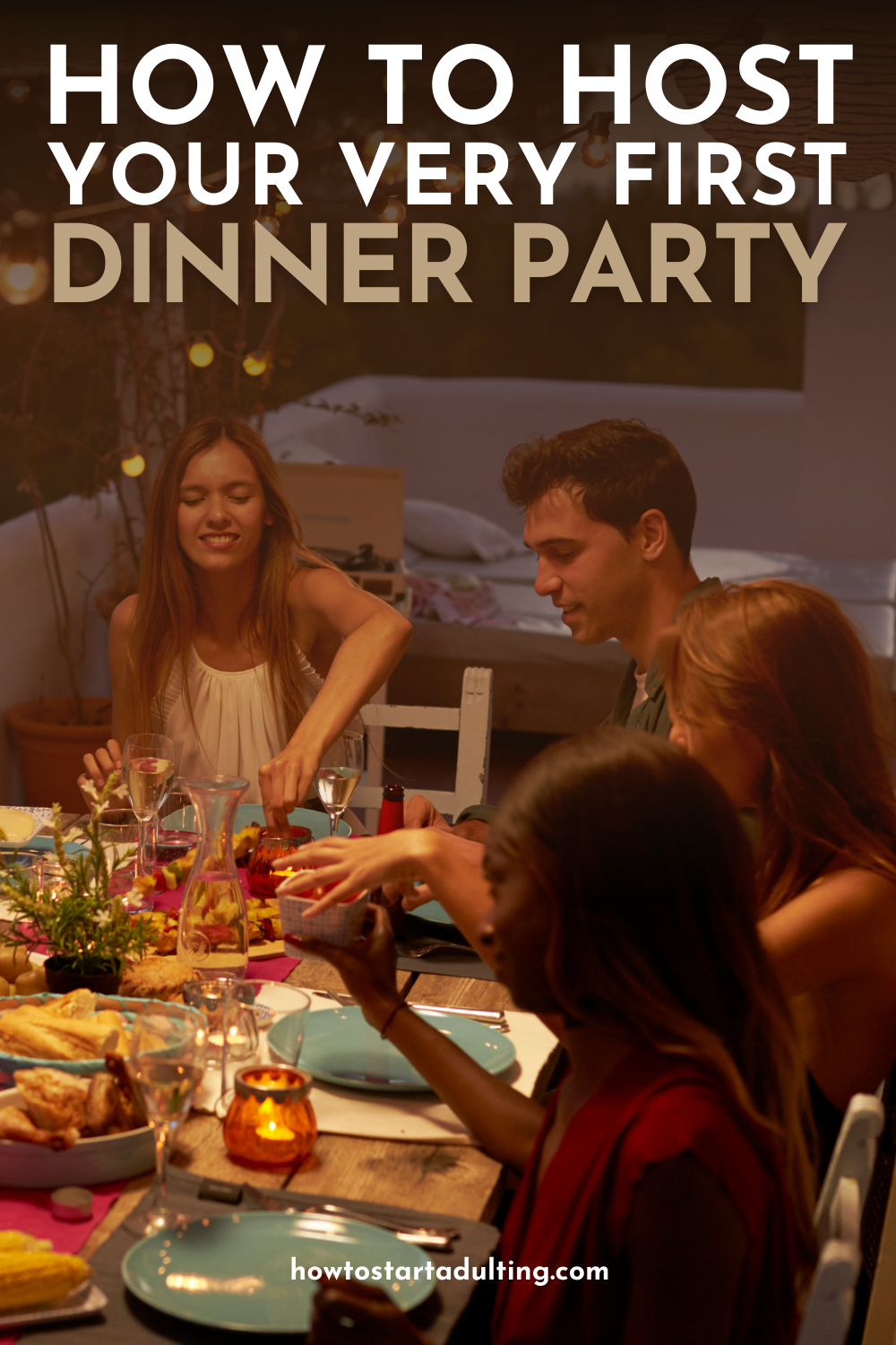 How To Host Your Very First Dinner Party